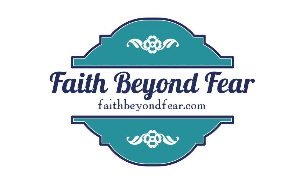 faithbeyondfear.com, Faith Beyond Fear, Christian Blog