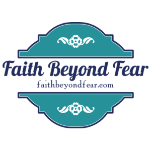 faithbeyondfear.com, Faith beyond fear