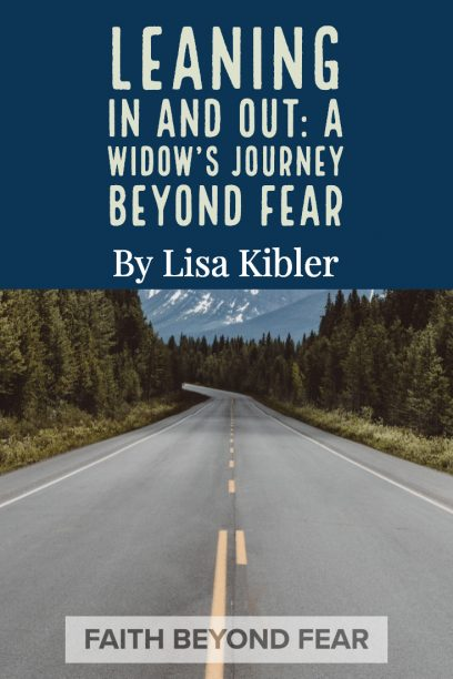 Lisa Kibler, faith beyond fear, faithbeyondfear.com,