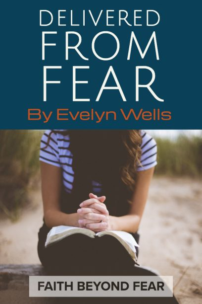 Evelyn Wells, Contributing Writer, Faith Beyond Fear, faithbeyondfear.com, #faithbeyondfear, Alynda Long, testimonial, testimony