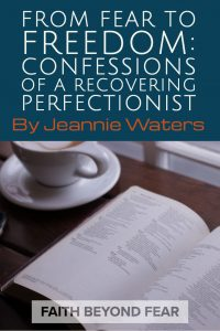 Confessions of a Recovering Perfectionist